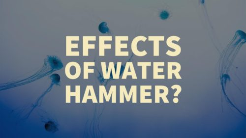 The Effects Of Water Hammer   DFT® Inc