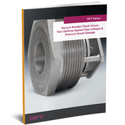 Vacuum Breaker Check Valves: Your Defense Against Pipe Collapse & Pressure Vessel Damage