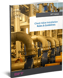 Check Valve Installation Rules & Guidelines